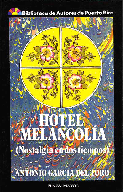 Hotel melancolía. Antonio García del Toro.