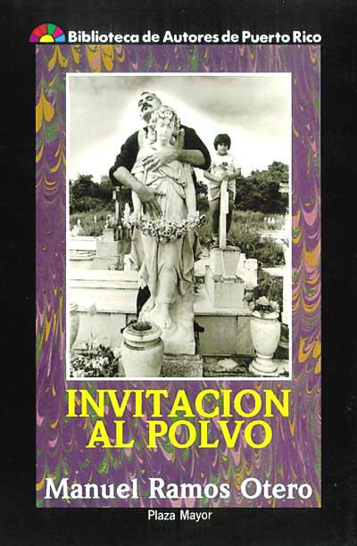 Invitación al Polvo, de Manuel Ramos Otero.